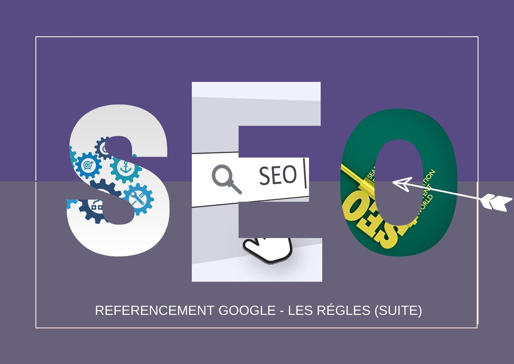 Referencement google - régles du Seo suite